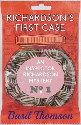Richardson's First Case: An Inspector Richardson Mystery by Basil Thomson