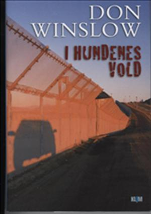 I hundenes vold by Don Winslow
