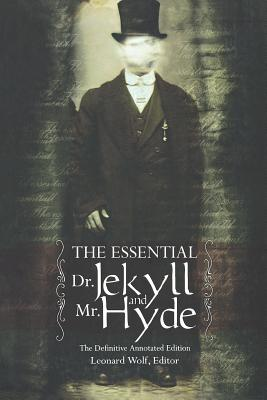 The Essential Dr. Jekyll and Mr. Hyde by Leonard Wolf