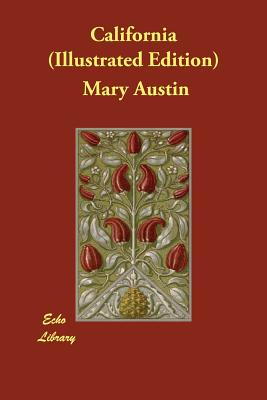 California (Illustrated Edition) by Mary Austin