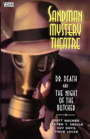 Sandman Mystery Theatre, Vol. 5: Dr. Death and the Night of the Butcher by Vince Locke, Steven T. Seagle, Matt Wagner, Guy Davis