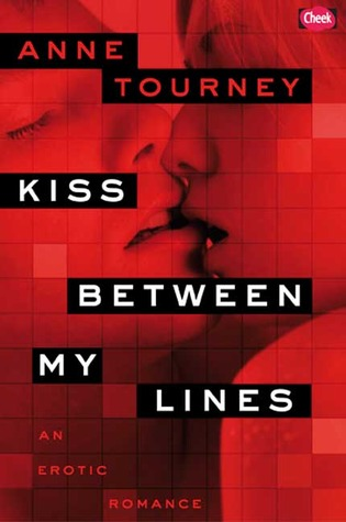 Kiss Between My Lines by Anne Tourney