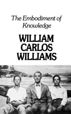 Embodiment of Knowledge by William Carlos Williams