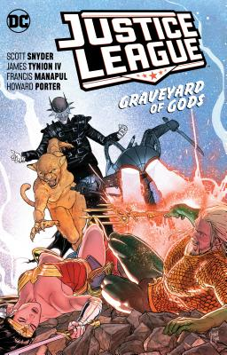 Justice League Vol. 2: Graveyard of Gods by Scott Snyder, James IV Tynion