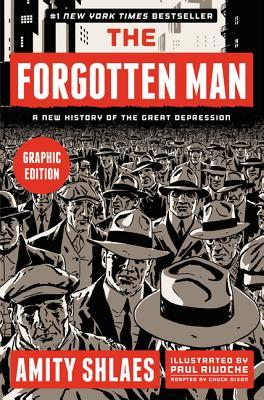 The Forgotten Man Graphic Edition: A New History of the Great Depression by Chuck Dixon, Amity Shlaes, Paul Rivoche