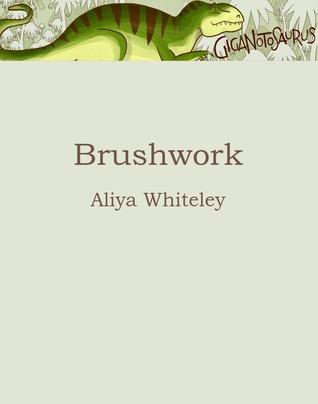 Brushwork by Aliya Whiteley