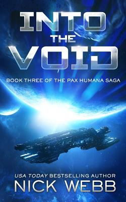 Into the Void (Episode #3: The Pax Humana Saga) by Nick Webb