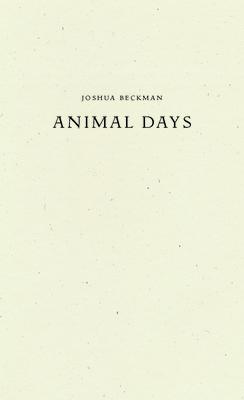 Animal Days by Joshua Beckman