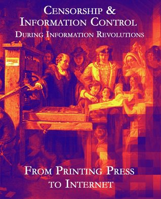 Censorship & Information Control: From Printing Press to Internet by Ada Palmer