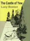 The Castle of Yew by Lucy M. Boston, Margery Gill