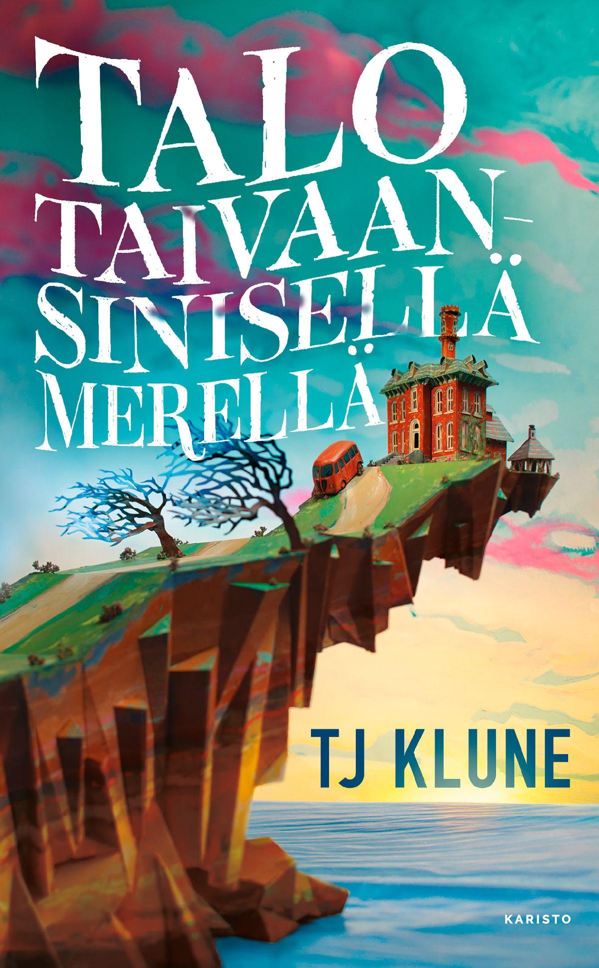 Talo taivaansinisellä merellä by T.J. Klune