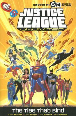 Justice League Unlimited Volume 4: The Ties That Bind by Adam Beechen, Paul D. Storrie, Carlos Barberi