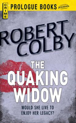 The Quaking Widow by Robert Colby