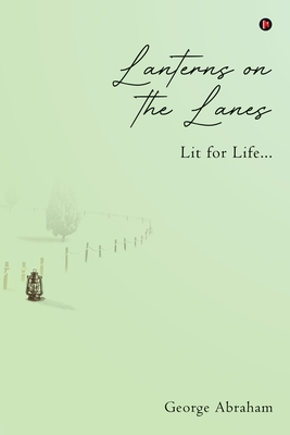 Lanterns on the Lanes: Lit for Life... by George Abraham