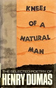 Knees of a Natural Man by Henry Dumas