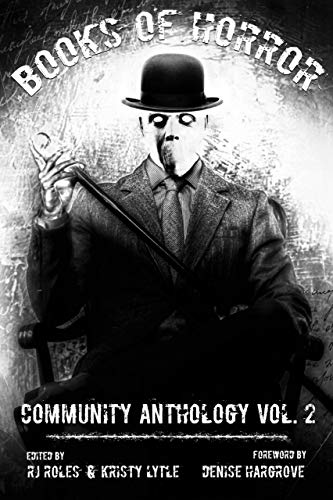 Books of Horror Community Anthology Vol. 2 by Steve Stred, Jason Myers, J.Z. Foster, R.J. Roles, Kevin J. Kennedy, Mark Young, Jae Mazer, M. Ennenbach, Denise Hargove, Natasha Sinclair, Justin M. Woodward, Angela Glover, Roxie Voorhees