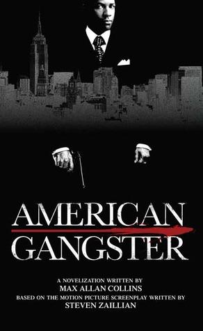 American Gangster by Max Allan Collins, Steve Zaillian