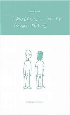 Monologues for the Coming Plague by Anders Nilsen