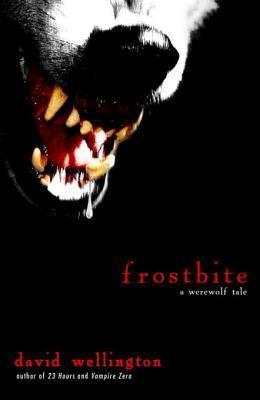 Frostbite by David Wellington
