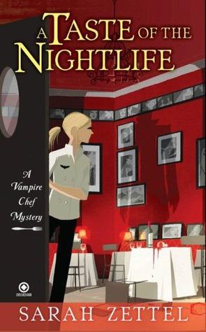 A Taste of the Nightlife by Sarah Zettel