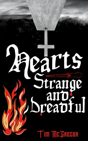 Hearts Strange and Dreadful by Tim McGregor