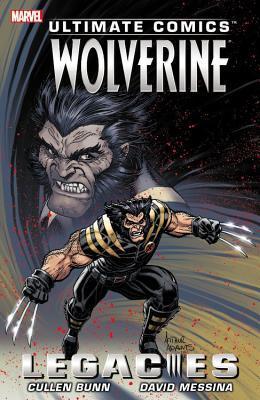 Ultimate Comics Wolverine: Legacies by Javier Tartaglia, David Messina, Ramon Rosanas, Gary Erskine, Gaetano Carlucci, Cullen Bunn, Clayton Cowles, Joe Caramagna