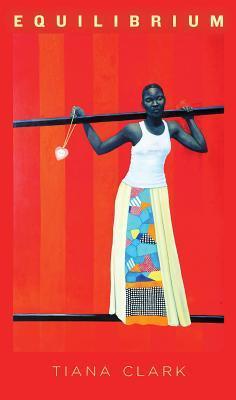 Equilibrium by Tiana Clark