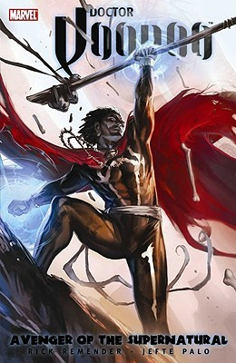Doctor Voodoo: Avenger of the Supernatural by Rick Remender, Jefte Palo