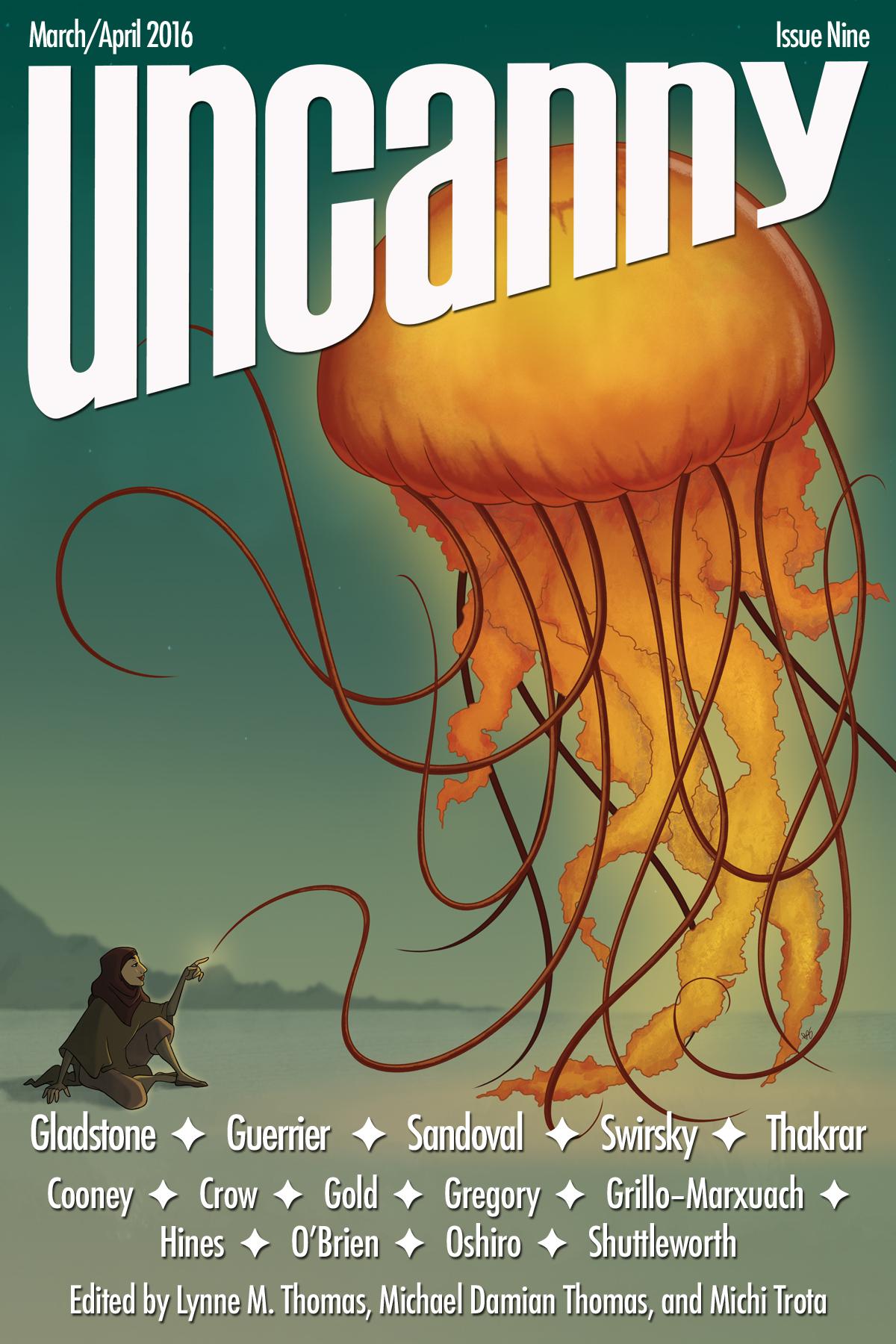 Uncanny Magazine Issue 9: March/April 2016 by Michael Damian Thomas, Lynne M. Thomas, Michi Trota