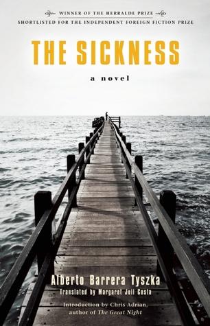The Sickness by Chris Adrian, Alberto Barrera Tyszka, Margaret Jull Costa
