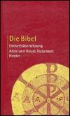 Die Bibel: Einheitsübersetzung: Altes und Neues Testament by Katholische Bibelanstalt