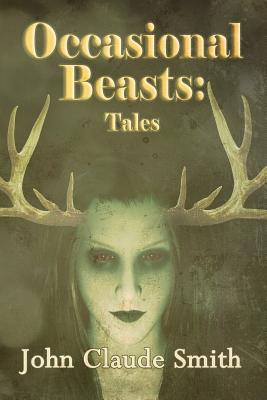 Occasional Beasts: Tales by John Claude Smith