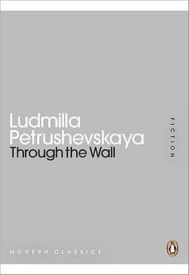 Through the Wall by Anna Summers, Ludmilla Petrushevskaya, Keith Gessen