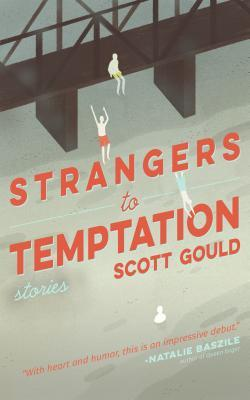 Strangers to Temptation by Scott Gould