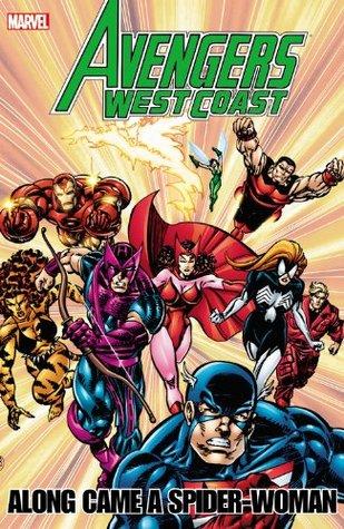 Avengers West Coast: Along Came A Spider-Woman by Paul Ryan, Tom Morgan, Danny Fingeroth, Dann Thomas, Gary Hartle, Brad Vancata, Fabian Nicieza, Roy Thomas