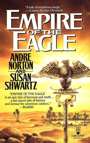 Empire of the Eagle by Andre Norton, Susan Shwartz