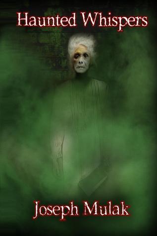Haunted Whispers by Joseph Mulak