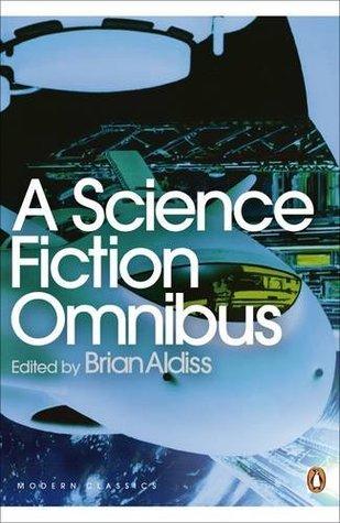 A Science Fiction Omnibus by Brian W. Aldiss