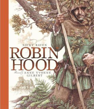Robin Hood by Nicky Raven, Anne Yvonne Gilbert