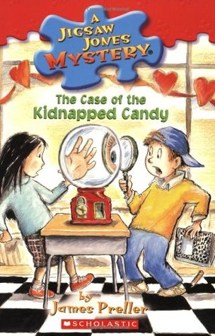 The Case of the Kidnapped Candy by James Preller, R.W. Alley, Jamie Smith