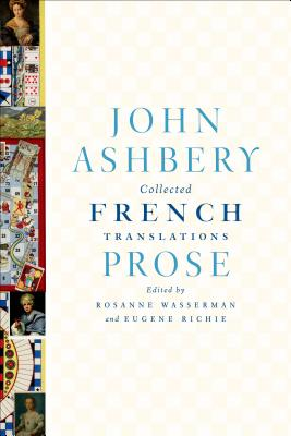 Collected French Translations: Prose by John Ashbery