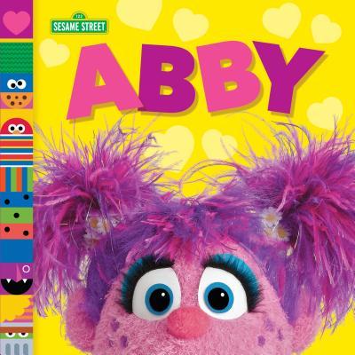 Abby (Sesame Street Friends) by Andrea Posner-Sanchez