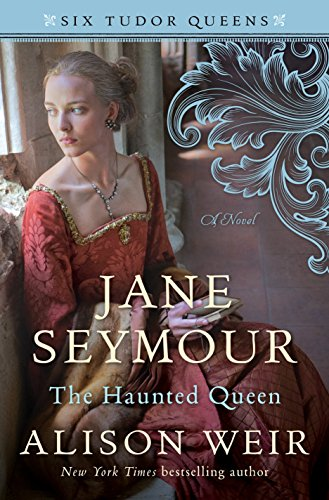 Jane Seymour: The Haunted Queen by Alison Weir