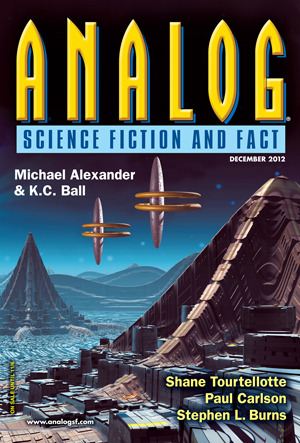Analog Science Fiction and Fact, 2012 December by Stanley Schmidt, K.C. Ball, Bill Gleason, Shane Tourtellote, Stephen L. Burns, Michael Alexander, Paul Carlson, Liz J. Andersen, Richard A. Lovett, Maya Kaathryn Bohnhoff, Ken Liu, Jim Kling