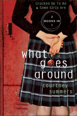 What Goes Around: Cracked Up to Be / Some Girls Are by Courtney Summers
