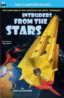 Intruders From the Stars & Flight of the Starling by Chester S. Geier, Ross Rocklynne