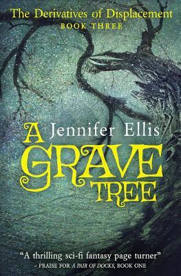 A Grave Tree by Jennifer Ellis