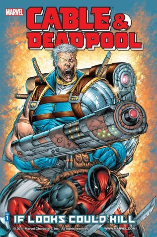 Cable & Deadpool, Volume 1: If Looks Could Kill by Patrick Zircher, Mark Brooks, Fabian Nicieza