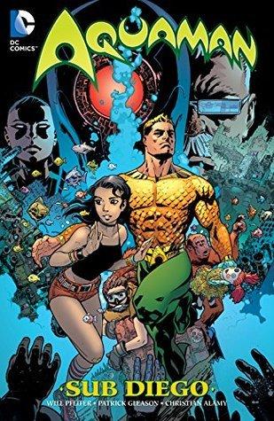 Aquaman: Sub Diego by Patrick Gleason, Will Pfeifer, Christan Alamy