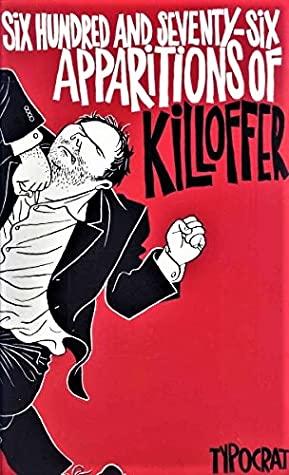 Six Hundred And Seventy Six Apparitions Of Killoffer by Patrice Killoffer